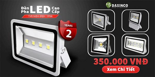 Đèn pha led của Daxinco – giá tốt, chất lượng đạt chuẩn