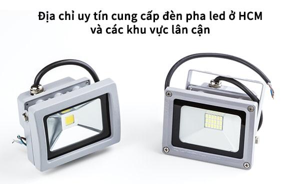 Các địa chỉ cung cấp đèn pha led ở HCM rất nhiều