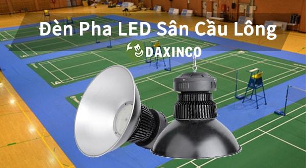 Đèn pha sân cầu lông Daxinco