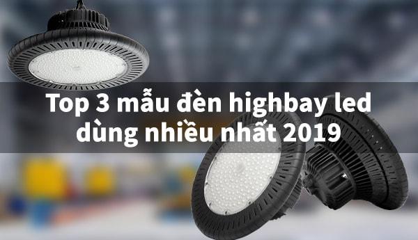 Mẫu đèn highbay led - đèn led nhà xưởng được ưa chuộng nhất 2019