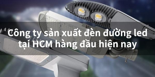 Công ty sản xuất đèn đường led tại HCM