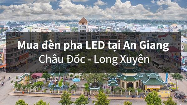 Mua đèn pha led tại An Giang - Châu Đốc - Long Xuyên