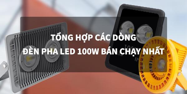 tổng hợp dòng đèn pha led 100w