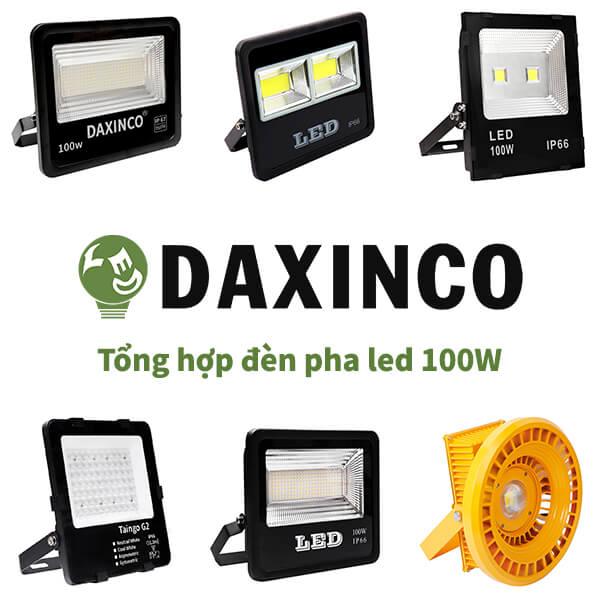 Tổng hợp đèn pha led 100W Daxinco
