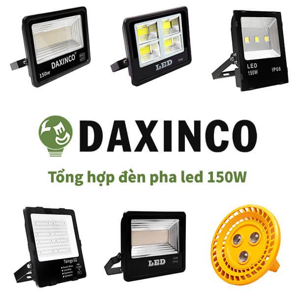 Tổng hợp đèn pha led 150W Daxinco