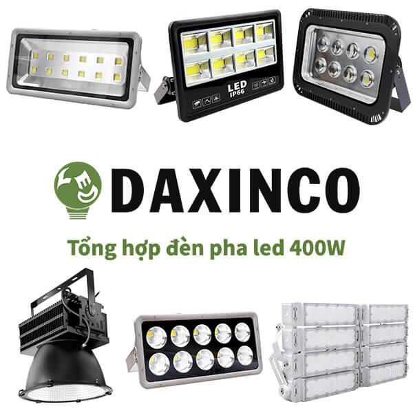 Tổng hợp đèn pha led 400W Daxinco
